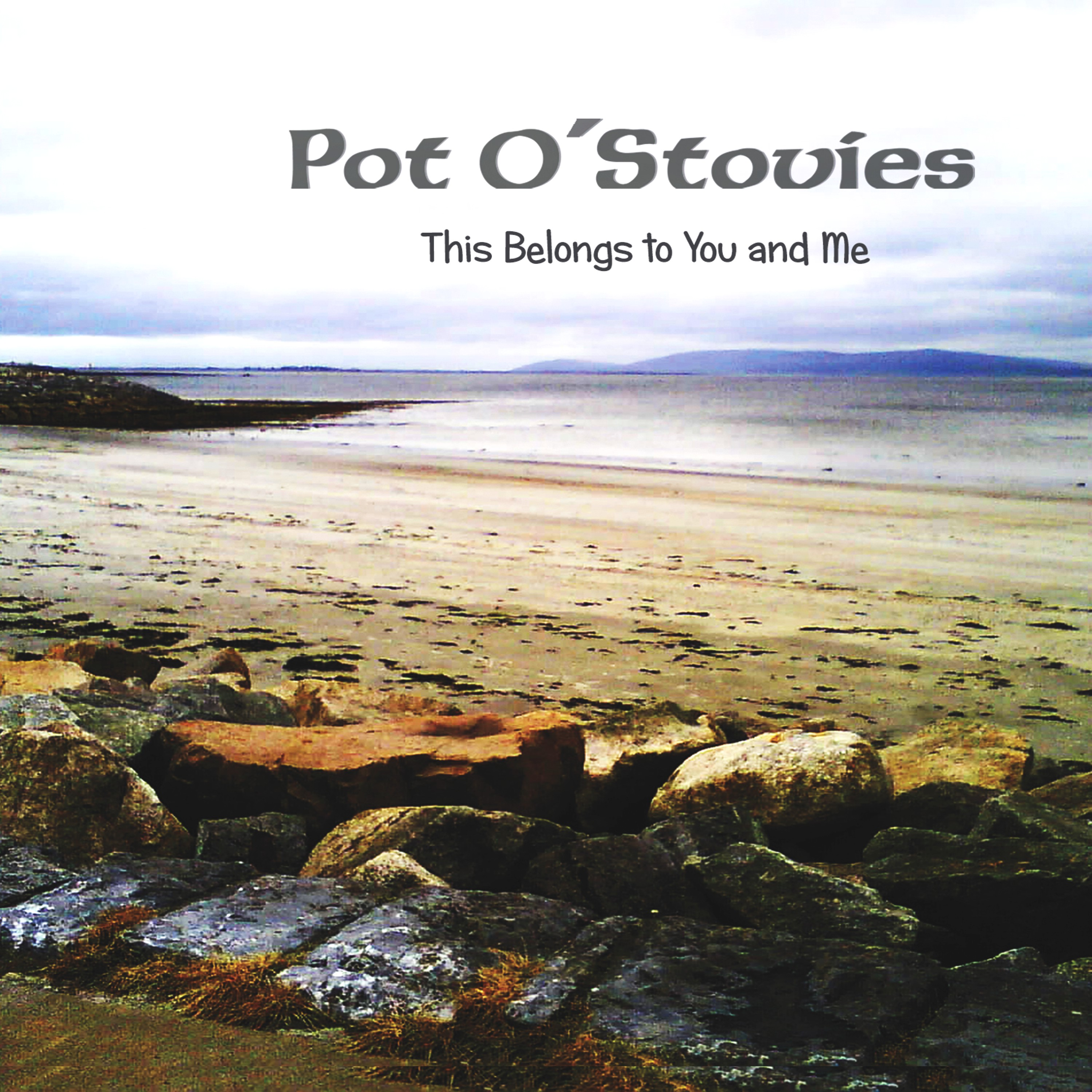 Pot O'Stovies - This Belongs to You and Me